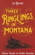 Three Ringlings in Montana