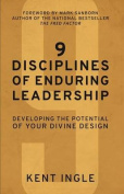 9 Disciplines of Enduring Leadership