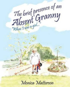 The Brief Presence of an Absent Granny