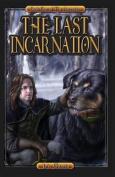 The Last Incarnation