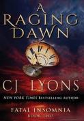 A Raging Dawn (Fatal Insomnia)