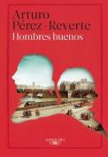 Hombres Buenos [Spanish]