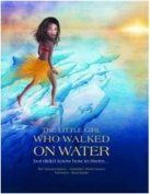 The Little Girl Who Walked on Water