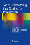 Top 50 Dermatology Case Studies for Primary Care