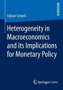 Heterogeneity in Macroeconomics and Its Implications for Monetary Policy