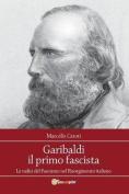 Garibaldi Il Primo Fascista [ITA]