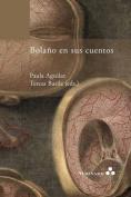 Bolano En Sus Cuentos [Spanish]