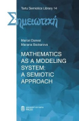 Mathematics as a Modeling System