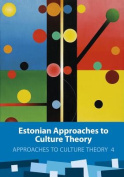Estonian Approaches to Culture Theory