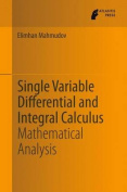 Single Variable Differential and Integral Calculus
