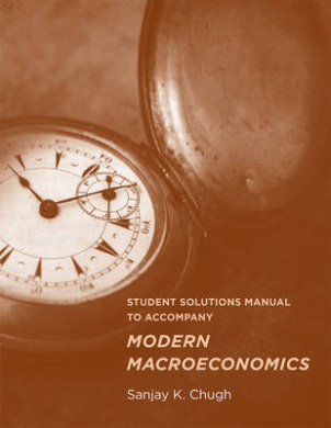 Student Solutions Manual to Accompany Modern Macroeconomics (Student Solutions Manual to Accompany Modern Macroeconomics)
