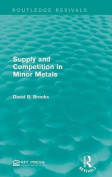 Supply and Competition in Minor Metals