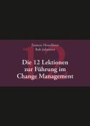 Die 12 Lektionen zur Fuhrung im Change Management [GER]