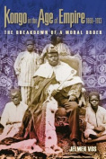 Kongo in the Age of Empire, 1860-1913