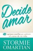 Decide Amar = Choose Love [Spanish]