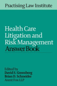 Health Care Litigation and Risk Management Answer Book 2015