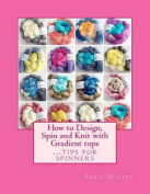 How to Design, Spin and Knit with Gradient Tops
