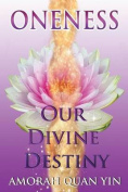 Oneness: Our Divine Destiny