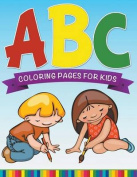 ABC Coloring Pages for Kids - Super Fun Edition