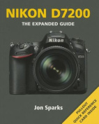Nikon D7200 (Expanded Guide)