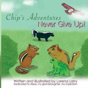 Chip's Adventures Never Give Up!