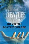 Ho Visto I Beatles Volare [ITA]
