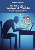 The Art of Life in Facebook & Youtube [ITA]