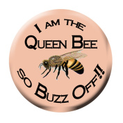 3.8cm Pin featuring I Am The Queen Bee, So Buzz Off Graphics