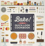 Bake! the Quick-Look Cookbook