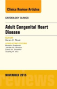 Adult Congenital Heart Disease, An Issue of Cardiology Clinics (The Clinics
