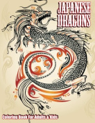 Japanese Dragons Colouring Book For Adults & Kids (Super Fun Colouring Books For Kids)