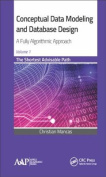 Conceptual Data Modeling and Database Design: A Fully Algorithmic Approach: The Shortest Advisable Path