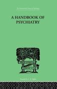 A Handbook Of Psychiatry