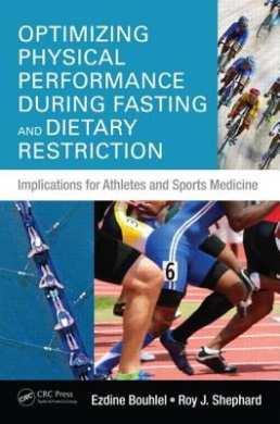 Optimizing Physical Performance During Fasting and Dietary Restriction: Implications for Athletes and Sports Medicine