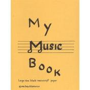 My Music Book - Manuscript Paper Book by Evelyn Avsharian