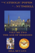 The Catholic Popes in a Nutshelll Volume 2
