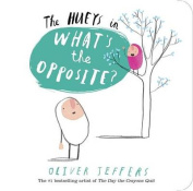 The Hueys in What's the Opposite? (Hueys) [Board book]