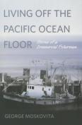 Living Off the Pacific Ocean Floor