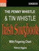 The Penny Whistle & Tin Whistle Irish Songbook