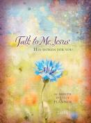 Talk to Me, Jesus 2016