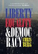 Liberty, Equality & Democracy