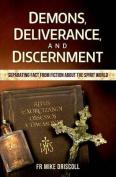 Demons, Deliverance, Discernment