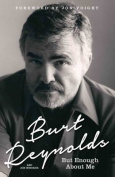 Burt Reynolds - But Enough About Me