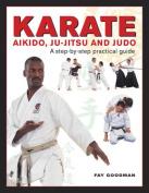 Karate, Aikido, Ju-Jitsu and Judo