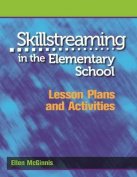 Skillstreaming in the Elementary School, Lesson Plans and Activities