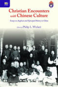 Christian Encounters with Chinese Culture