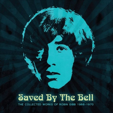 Saved by the Bell: The Collected Works of Robin Gibb 1968-1970 *