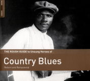 The Rough Guide to Unsung Heroes of Country Blues [Digipak]