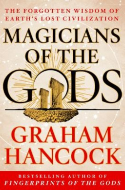 Magicians of the Gods: Sequel to the International Bestseller Fingerprints of the Gods