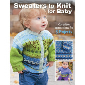 Creative Publishing International-Sweaters To Knit For Baby